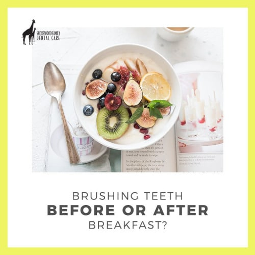 article explaining if we should brush our teeth before or after breakfast